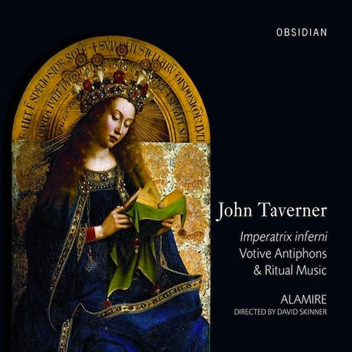 John Taverner - Imperatrix Inferni - Alamire